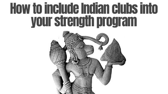 strength program with indian clubs