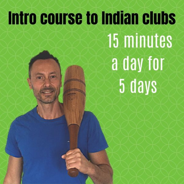 5 day Indian clubs intro course for beginners - Learn in 15 minutes a day